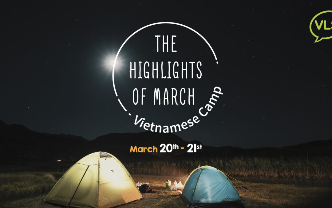 Teaser   The Highlights of March Vietnamese Camp