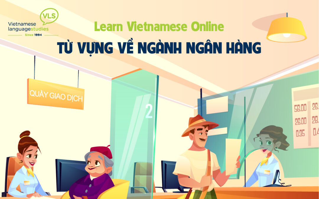 Learn Vietnamese Online: Banking Vocabulary