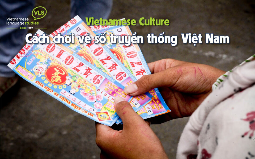Vietnamese Culture: How to play Vietnamese Traditional Lottery?