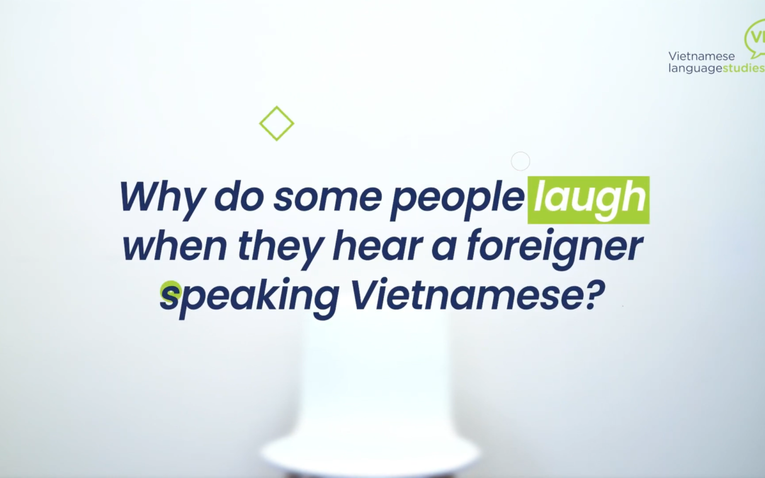 How do Vietnamese people react when a foreigner speaking Vietnamese?