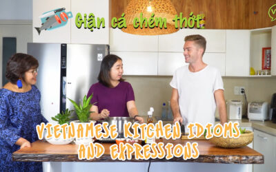 [Tiếng Việt Đi | Let's Vietnamese] Vietnamese Kitchen Idioms and Expressions