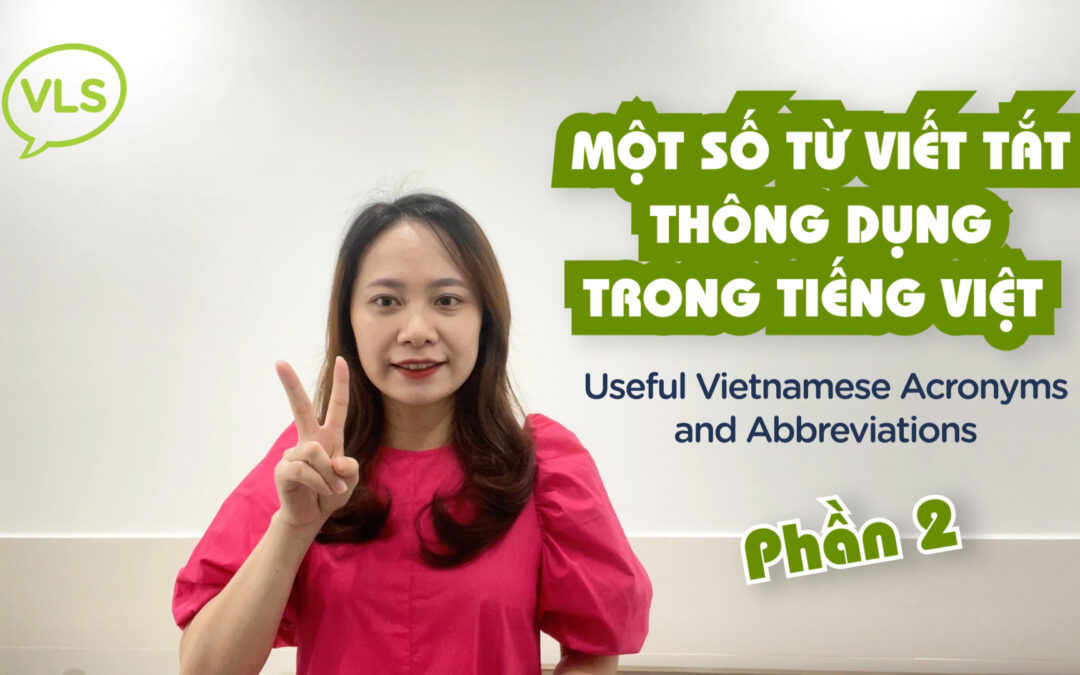 Useful Vietnamese Acronyms and Abbreviations [Part 2]   Pronunciation